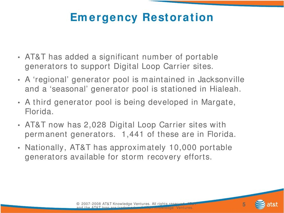 A third generator pool is being developed in Margate, Florida.