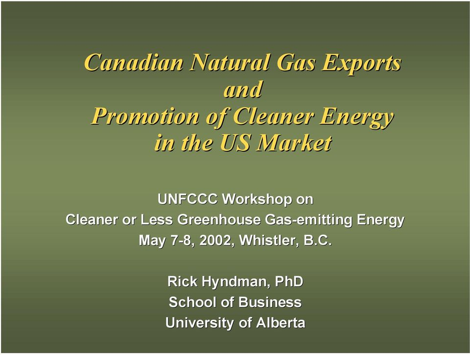 Less Greenhouse Gas-emitting Energy May 7-8, 2002,