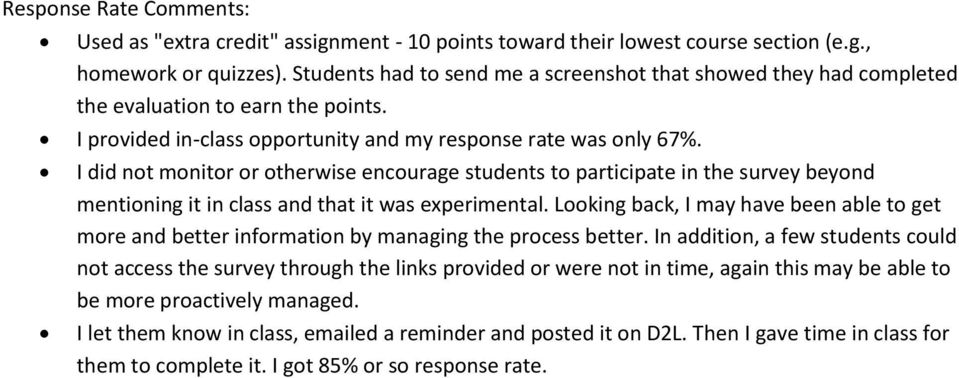 I did not monitor or otherwise encourage students to participate in the survey beyond mentioning it in class and that it was experimental.