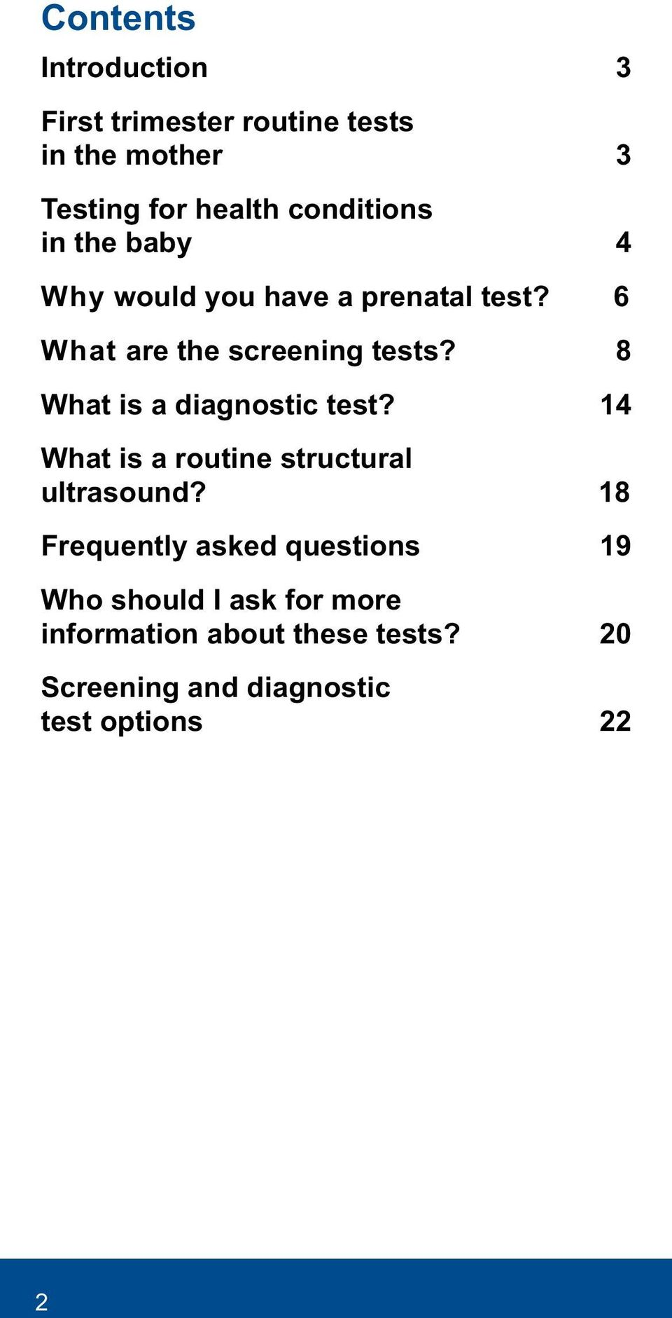 8 What is a diagnostic test? 14 What is a routine structural ultrasound?
