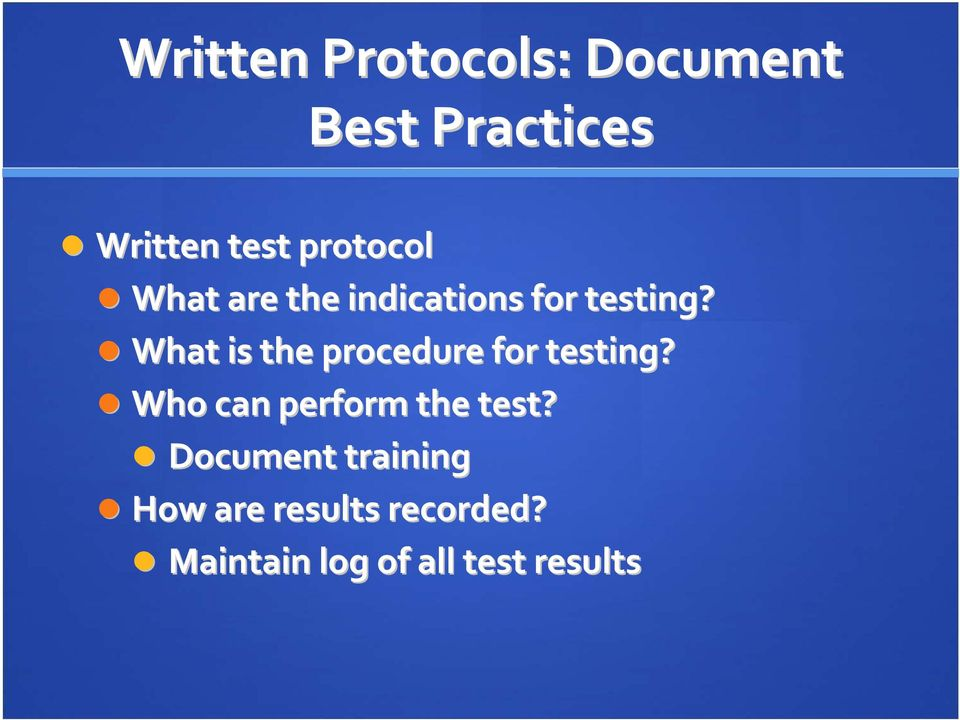 What is the procedure for testing? Who can perform the test?