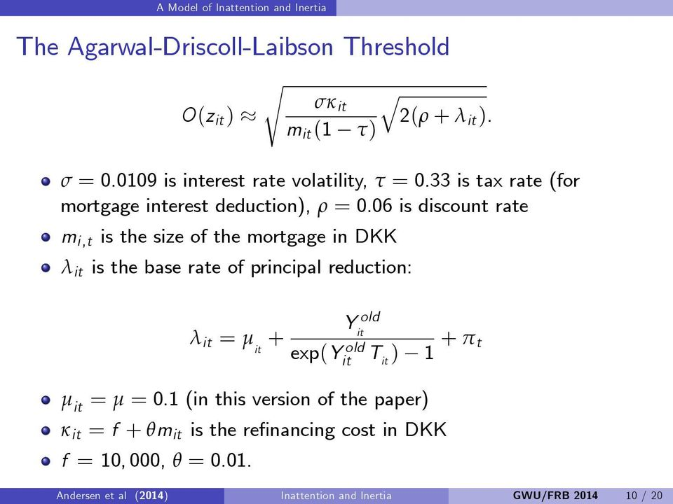 06 is discount rate m i,t is the size of the mortgage in DKK λ it is the base rate of principal reduction: λ it = µ it + Y old it exp(y