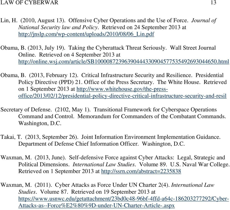com/article/sb10000872396390444330904577535492693044650.html Obama, B. (2013, February 12). Critical Infrastructure Security and Resilience. Presidential Policy Directive (PPD) 21.