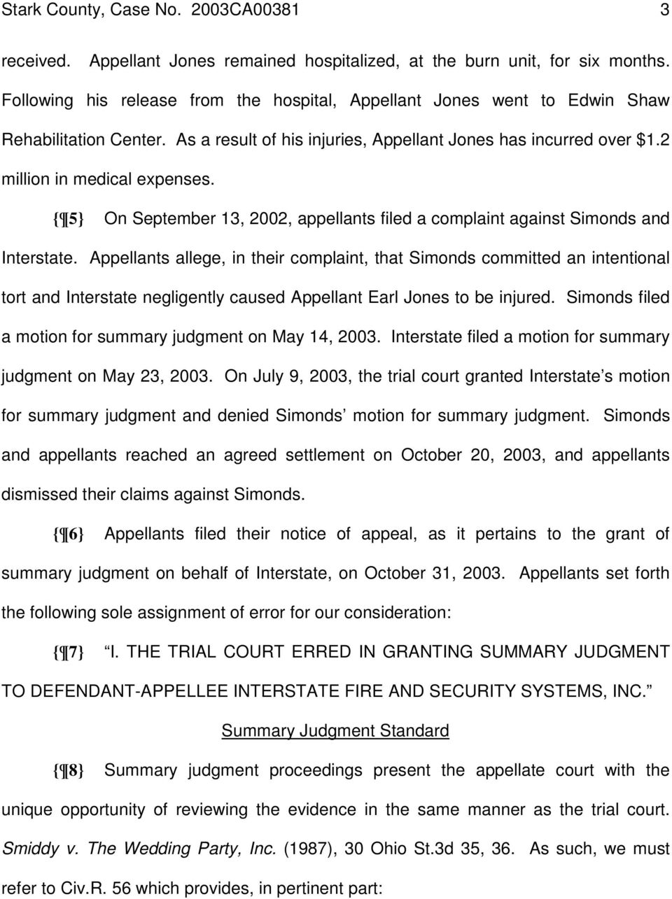 { 5} On September 13, 2002, appellants filed a complaint against Simonds and Interstate.