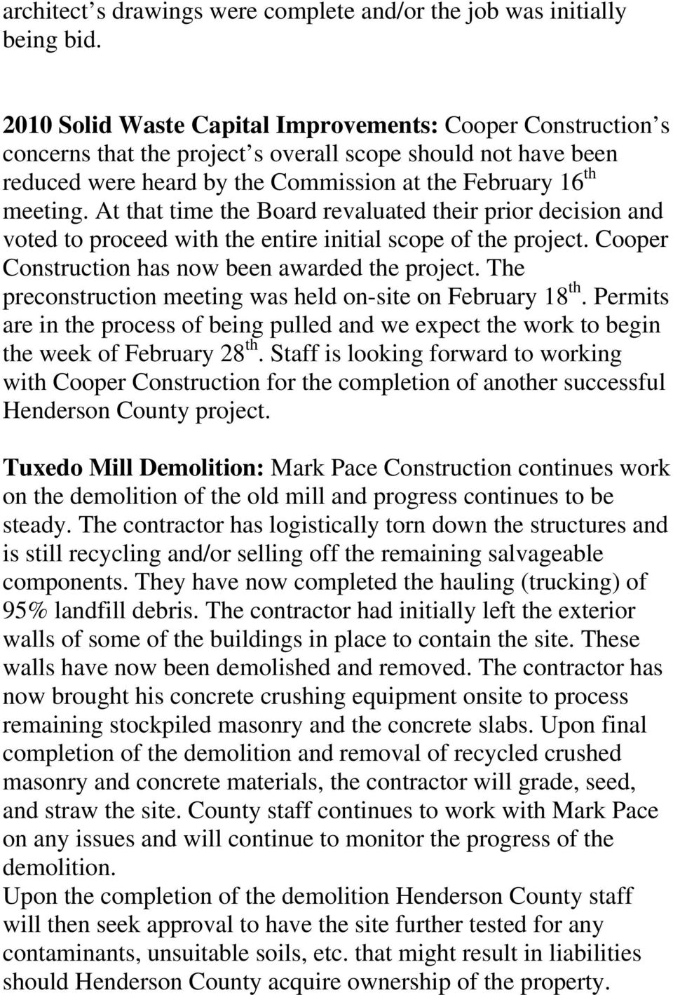 At that time the Board revaluated their prior decision and voted to proceed with the entire initial scope of the project. Cooper Construction has now been awarded the project.