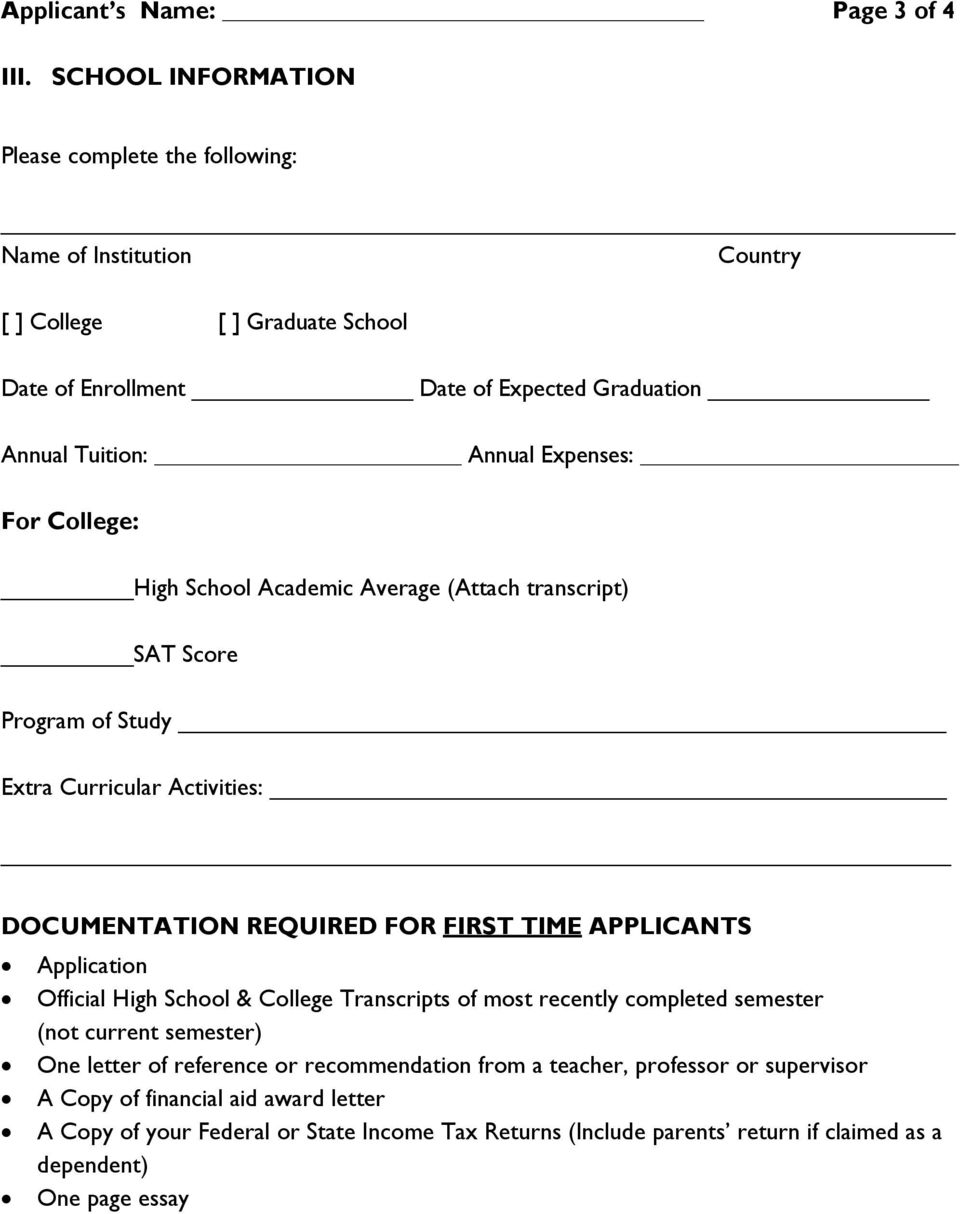 Expenses: For College: High School Academic Average (Attach transcript) SAT Score Program of Study Extra Curricular Activities: DOCUMENTATION REQUIRED FOR FIRST TIME APPLICANTS