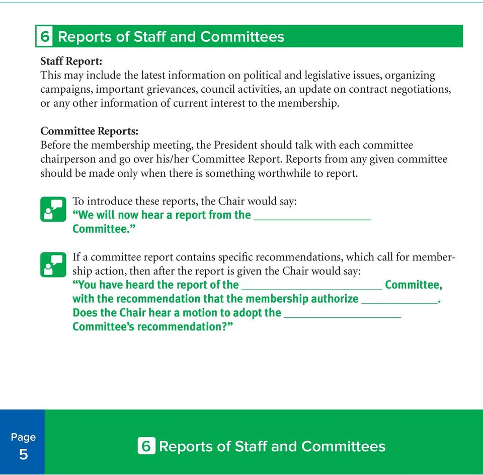 Committee Reports: Before the membership meeting, the President should talk with each committee chairperson and go over his/her Committee Report.
