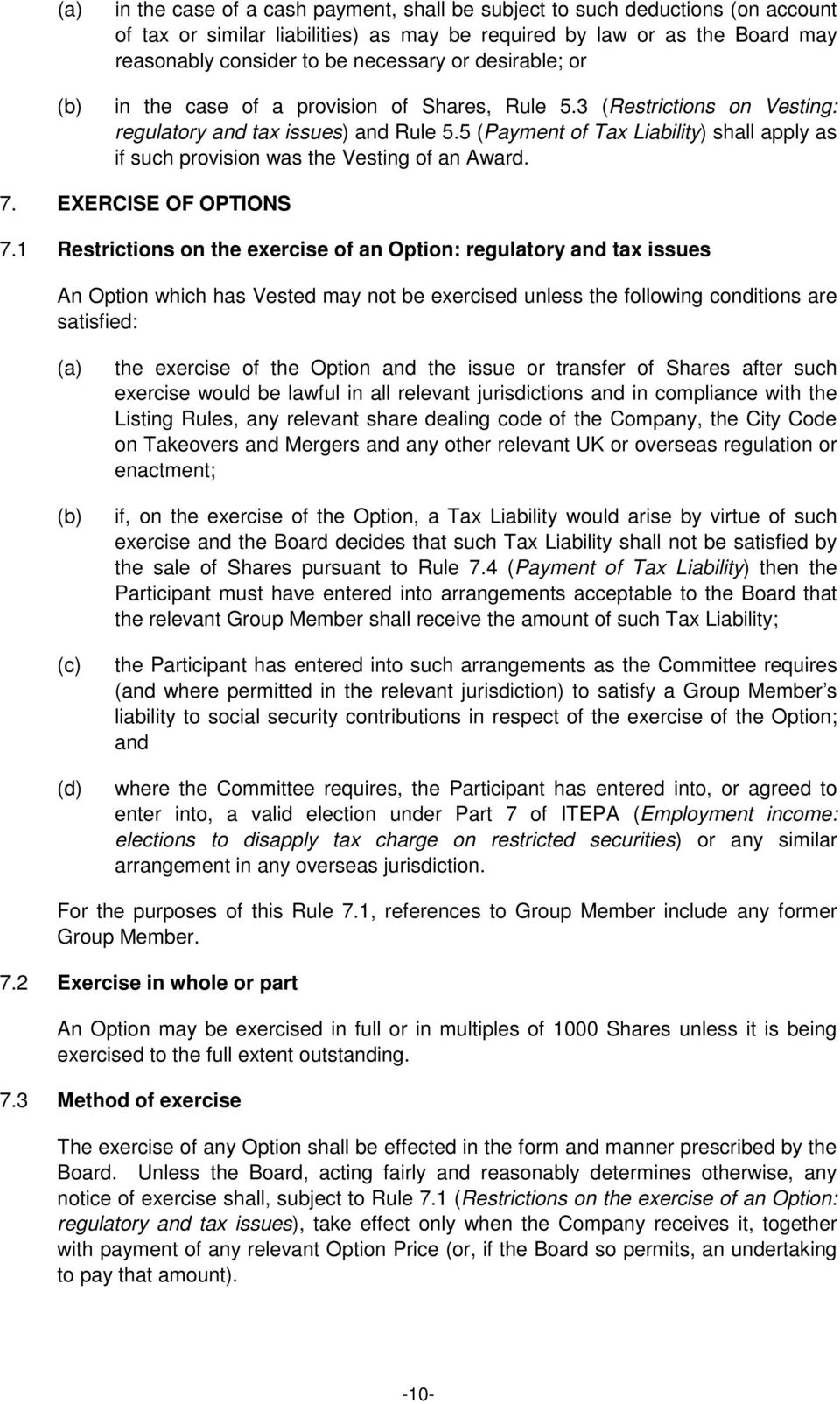 5 (Payment of Tax Liability) shall apply as if such provision was the Vesting of an Award. 7. EXERCISE OF OPTIONS 7.