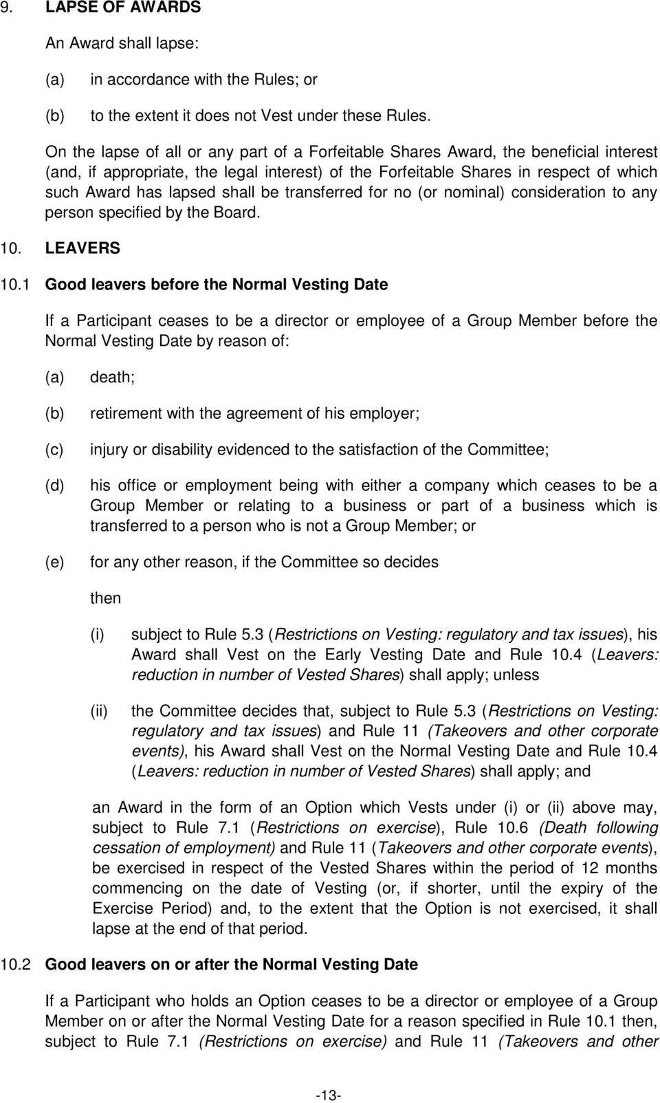 shall be transferred for no (or nominal) consideration to any person specified by the Board. 10. LEAVERS 10.
