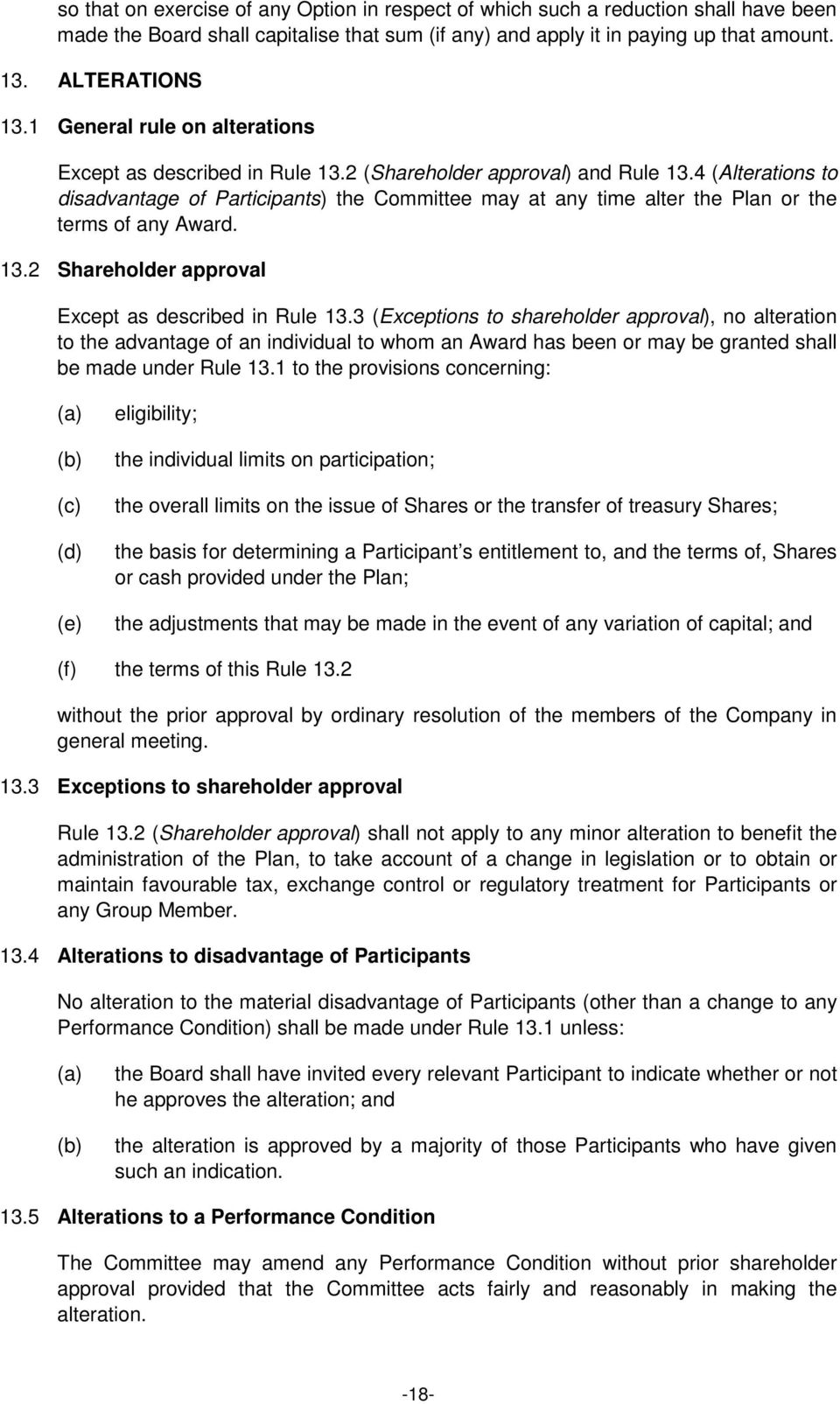 4 (Alterations to disadvantage of Participants) the Committee may at any time alter the Plan or the terms of any Award. 13.2 Shareholder approval Except as described in Rule 13.