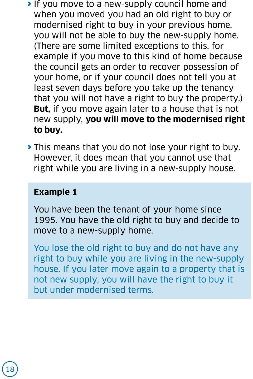least seven days before you take up the tenancy that you will not have a right to buy the property.