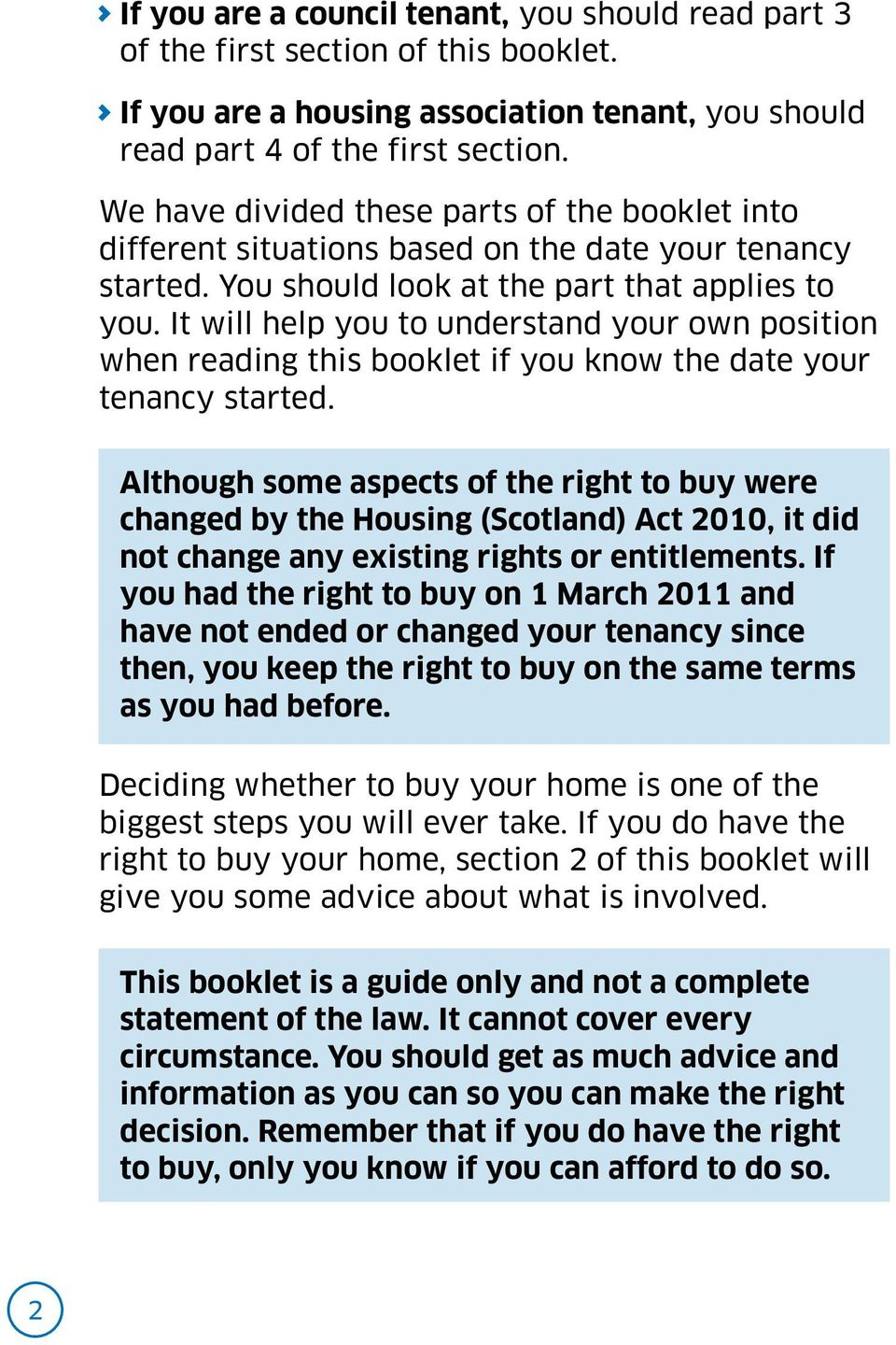 It will help you to understand your own position when reading this booklet if you know the date your tenancy started.