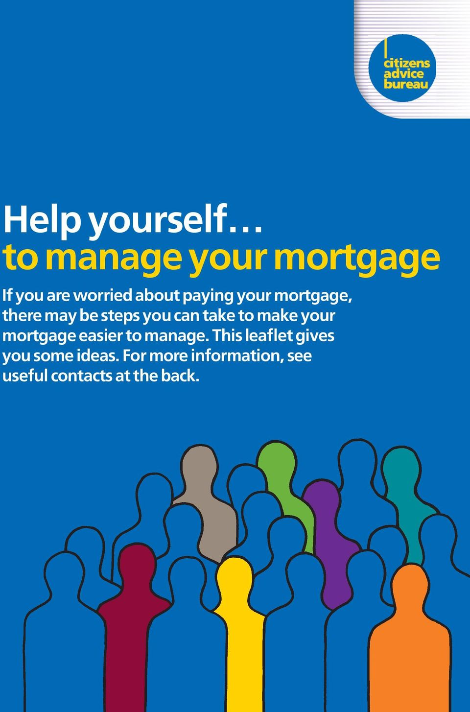 to make your mortgage easier to manage.