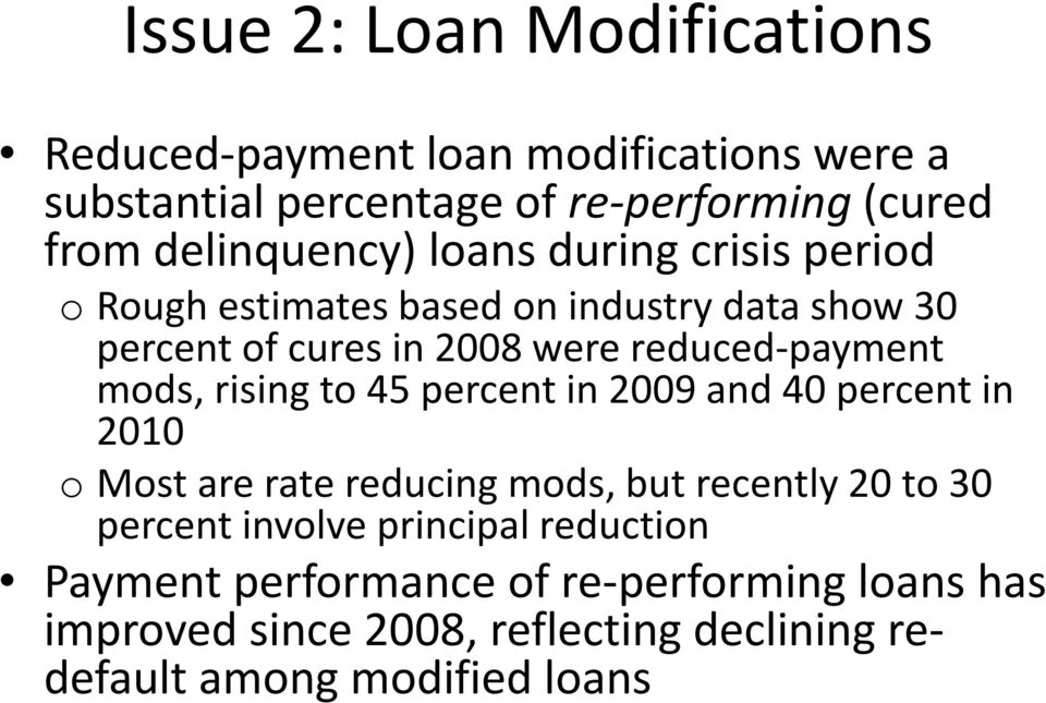 reduced-payment mods, rising to 45 percent in 2009 and 40 percent in 2010 o Most are rate reducing mods, but recently 20 to 30