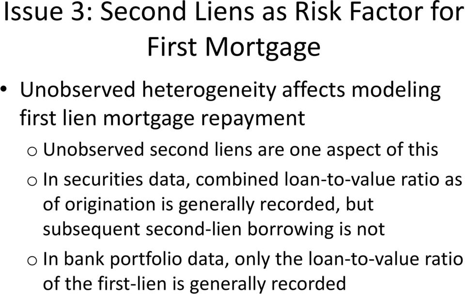 combined loan-to-value ratio as of origination is generally recorded, but subsequent second-lien