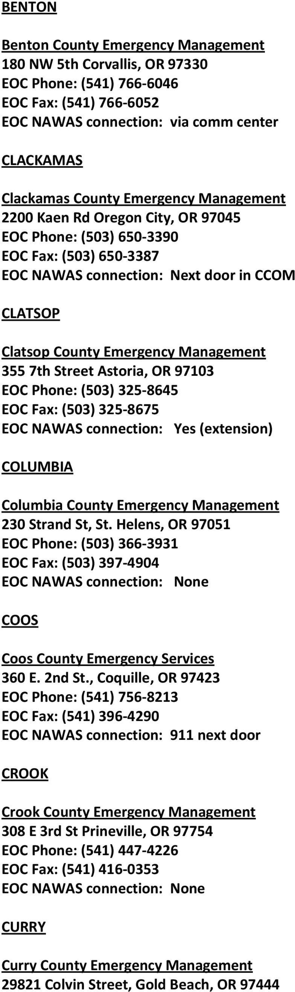 Astoria, OR 97103 EOC Phone: (503) 325-8645 EOC Fax: (503) 325-8675 EOC NAWAS connection: Yes (extension) COLUMBIA Columbia County Emergency Management 230 Strand St, St.