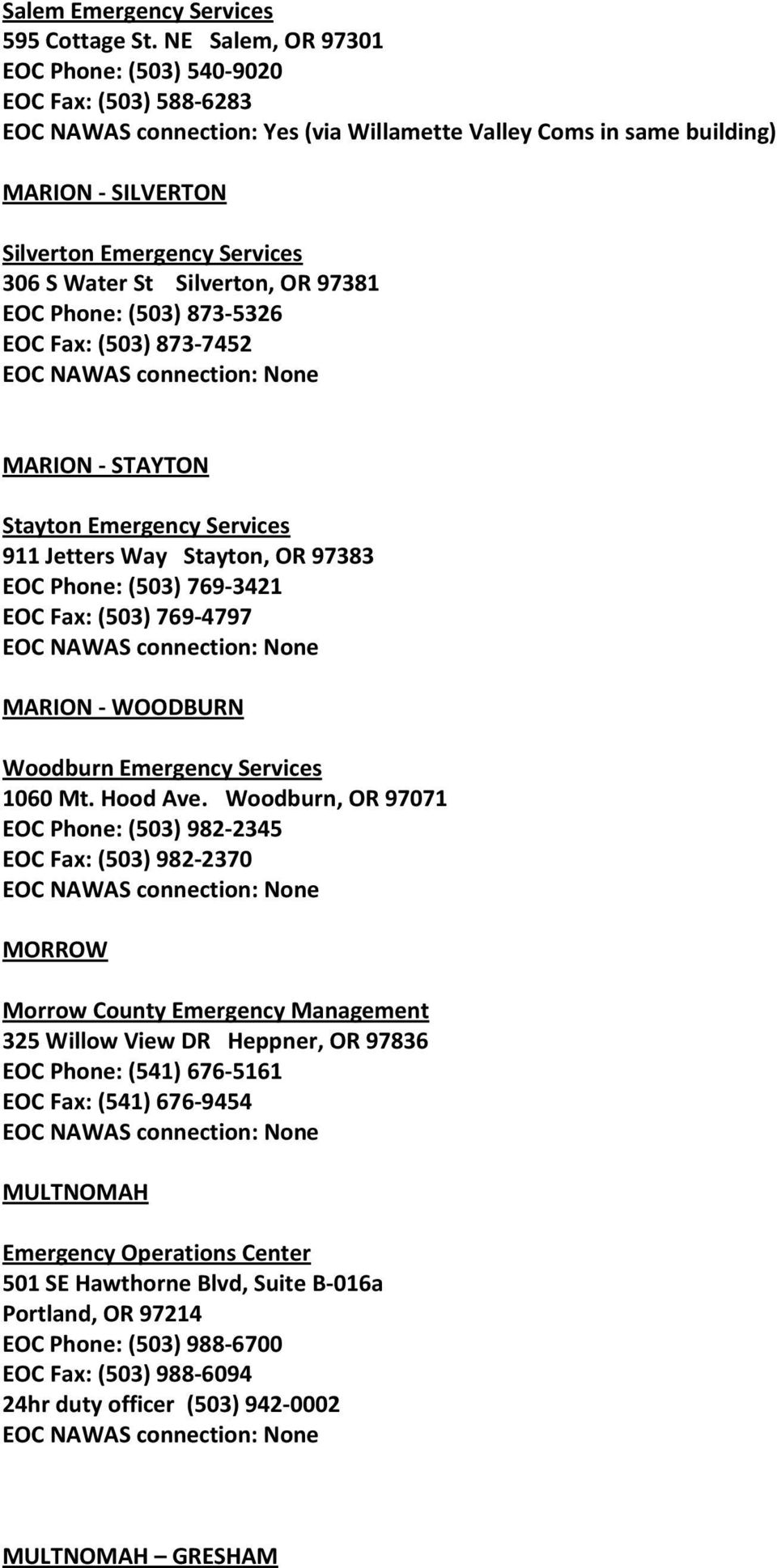 Water St Silverton, OR 97381 EOC Phone: (503) 873-5326 EOC Fax: (503) 873-7452 MARION - STAYTON Stayton Emergency Services 911 Jetters Way Stayton, OR 97383 EOC Phone: (503) 769-3421 EOC Fax: (503)