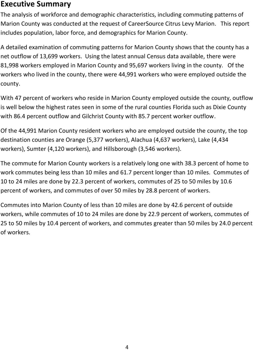 A detailed examination of commuting patterns for Marion County shows that the county has a net outflow of 13,699 workers.