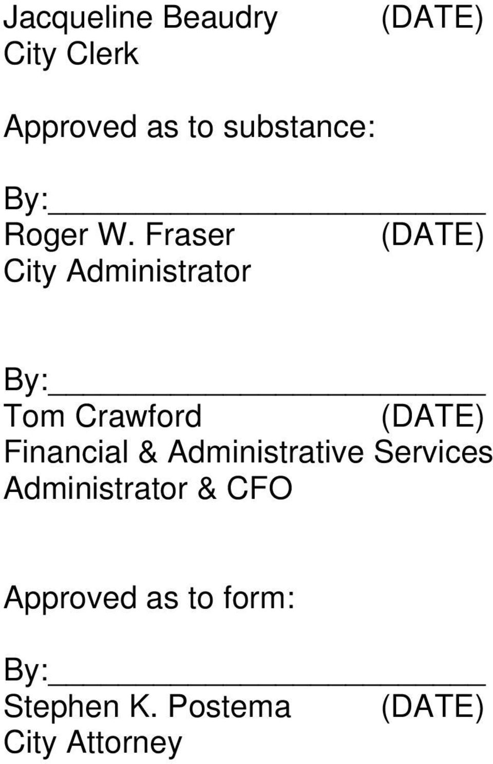 Fraser (DATE) City Administrator Tom Crawford (DATE)