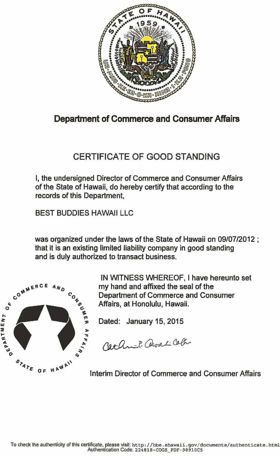 authorized to transact business. IN WITNESS WHEREOF, I have hereunto set my hand and affixed the seal of the Department of Commerce and Consumer Affairs, at Honolulu, Hawaii.