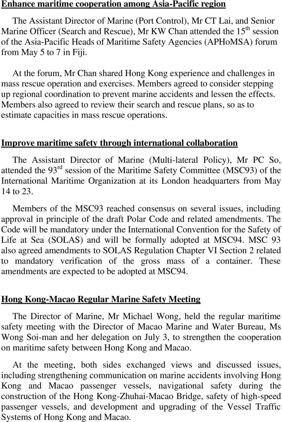 Members agreed to consider stepping up regional coordination to prevent marine accidents and lessen the effects.