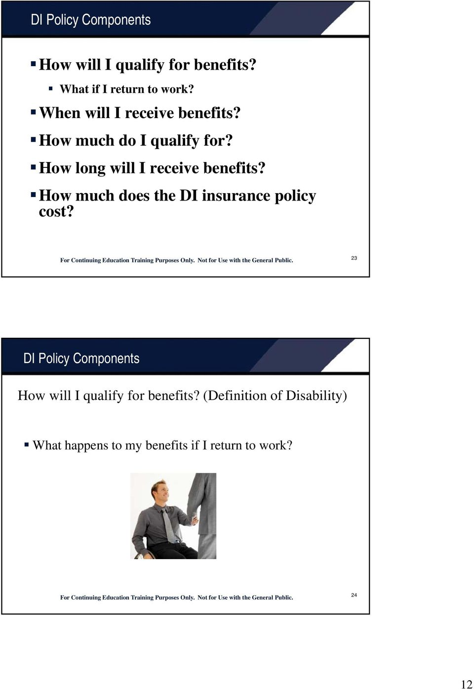 How long will I receive benefits? How much does the DI insurance policy cost?