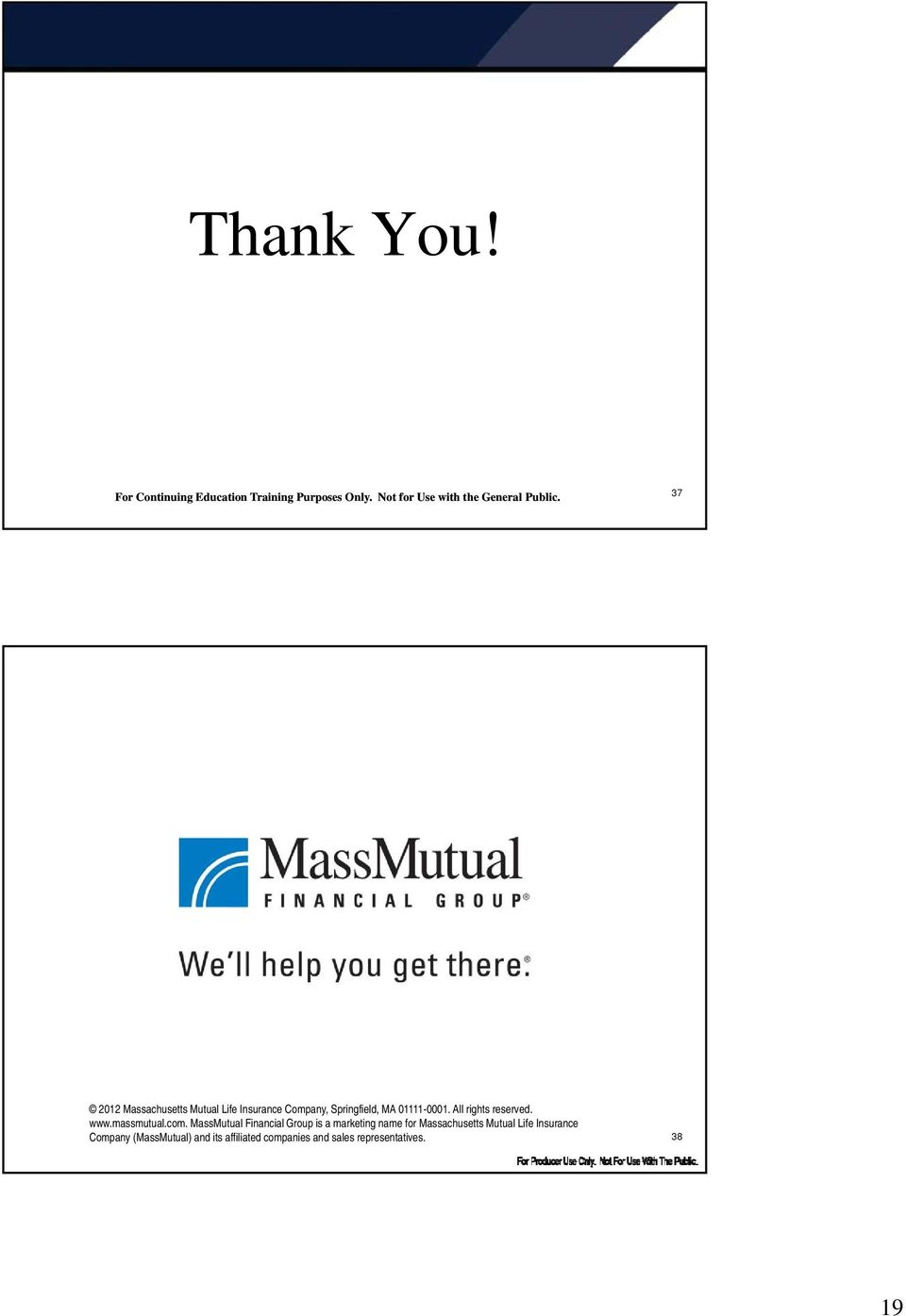 MassMutual Financial Group is a marketing name for Massachusetts Mutual Life Insurance Company