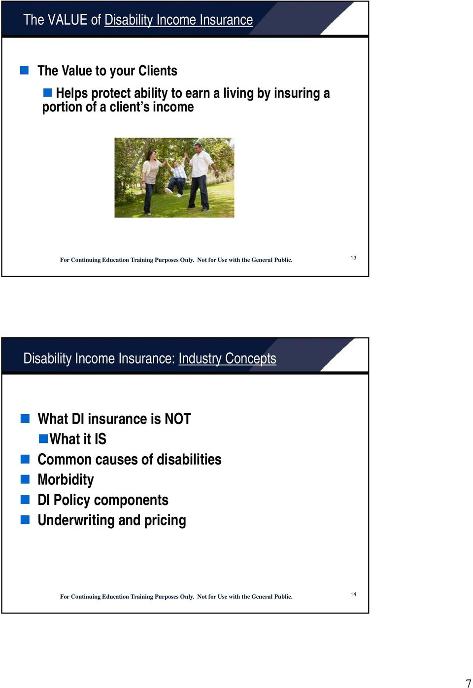 Income Insurance: Industry Concepts What DI insurance is NOT What it IS Common