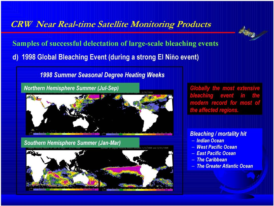 (Jul-Sep) Globally the most extensive bleaching event in the modern record for most of the affected regions.