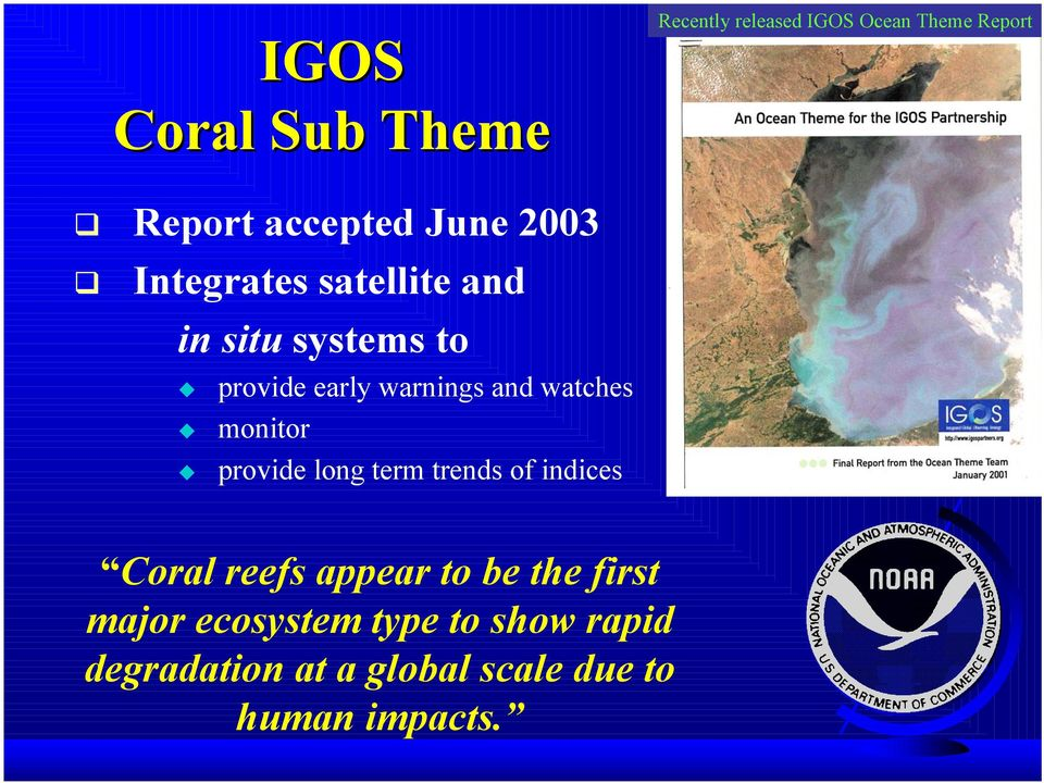 monitor provide long term trends of indices Coral reefs appear to be the first