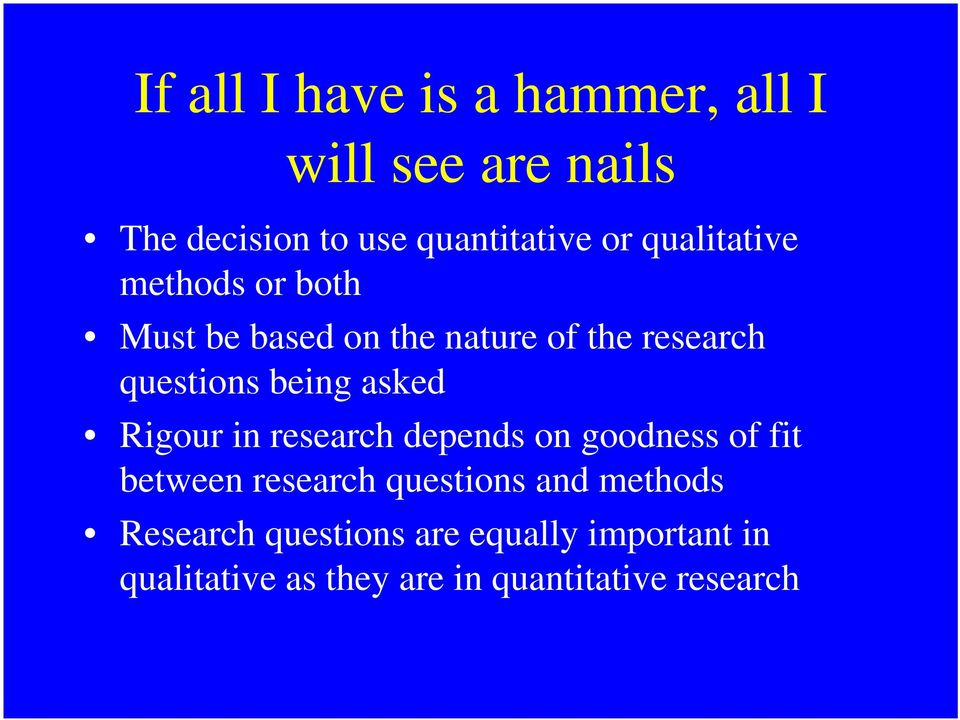 asked Rigour in research depends on goodness of fit between research questions and