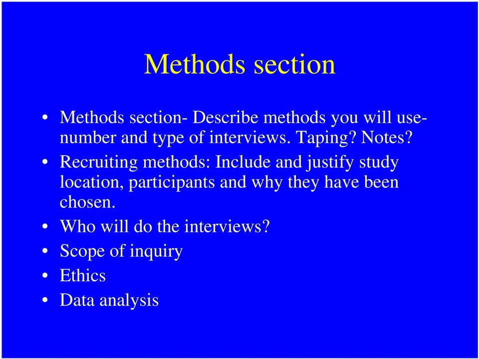 Recruiting methods: Include and justify study location, participants