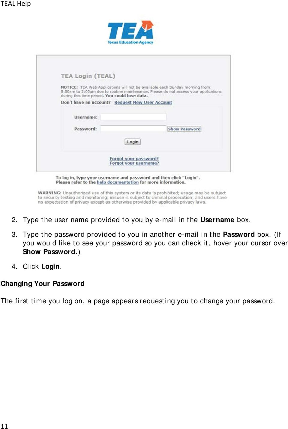 (If you would like to see your password so you can check it, hover your cursor over Show