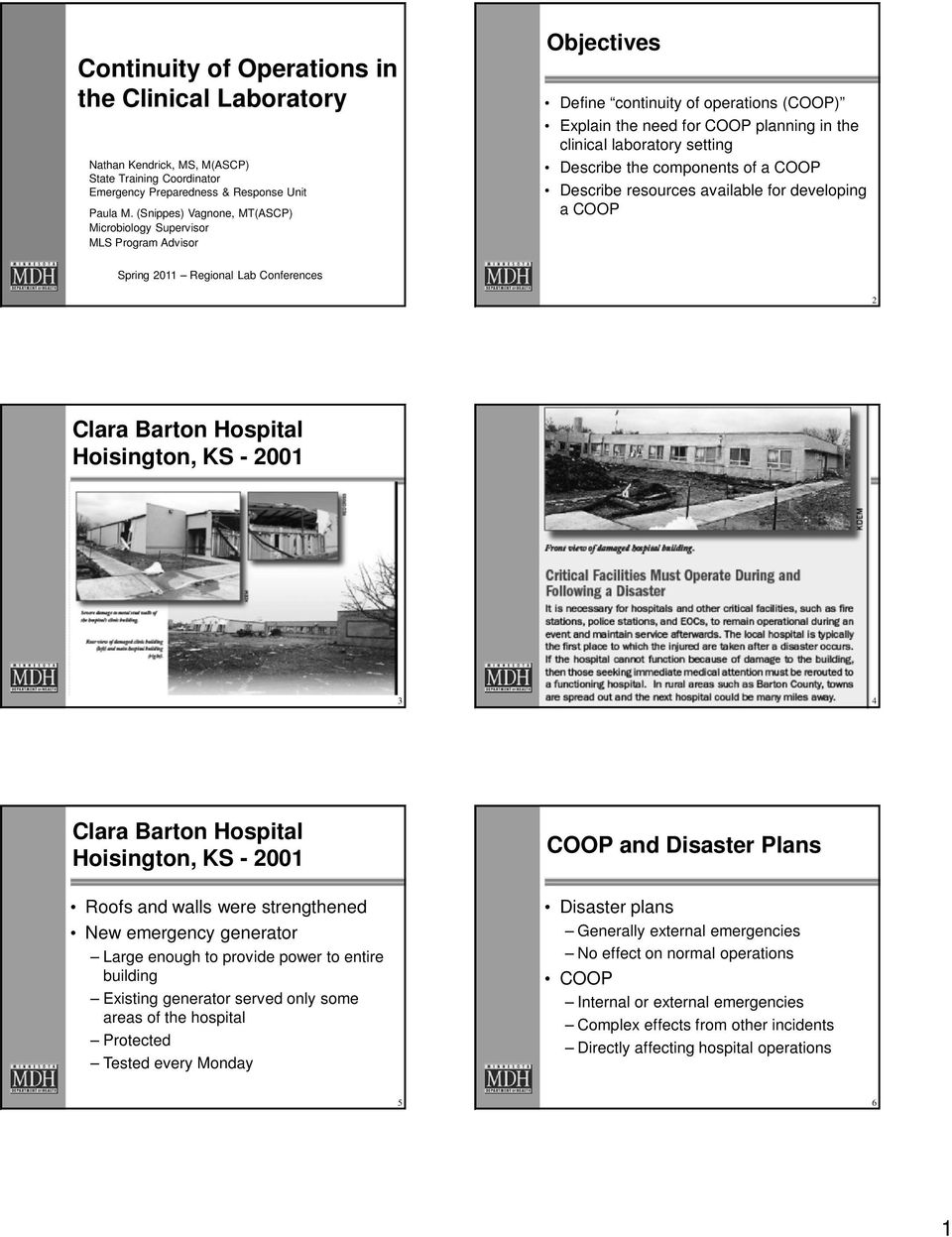 Describe the components of a COOP Describe resources available for developing a COOP Spring 2011 Regional Lab Conferences 2 Clara Barton Hospital Hoisington, KS - 2001 3 4 Clara Barton Hospital