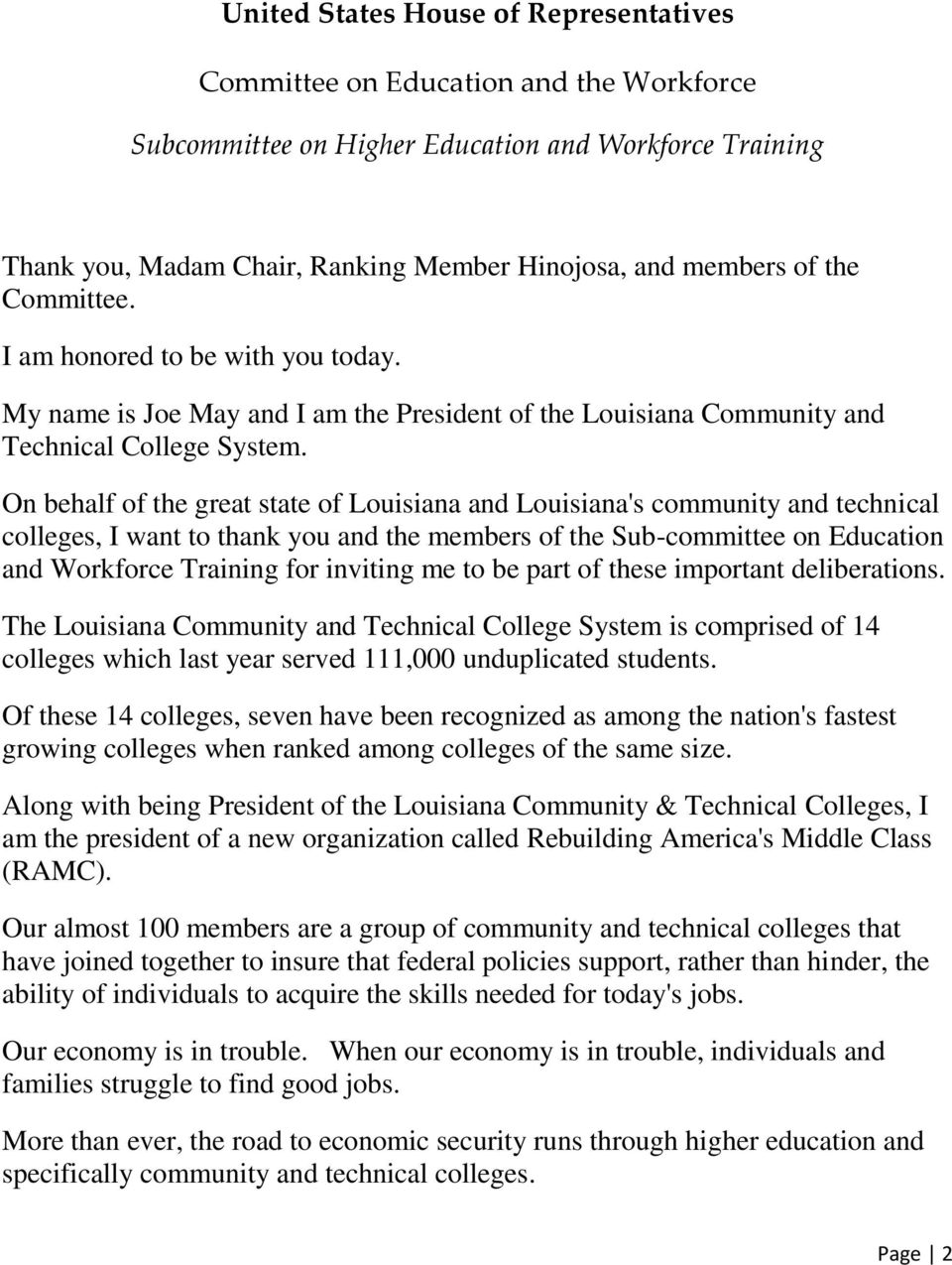 On behalf of the great state of Louisiana and Louisiana's community and technical colleges, I want to thank you and the members of the Sub-committee on Education and Workforce Training for inviting