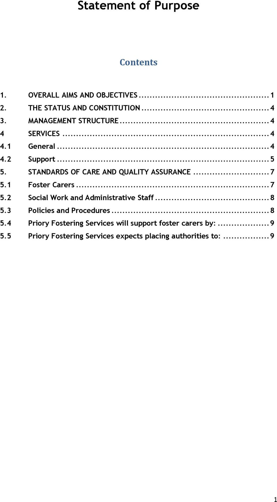 STANDARDS OF CARE AND QUALITY ASSURANCE... 7 5.1 Foster Carers... 7 5.2 Social Work and Administrative Staff... 8 5.