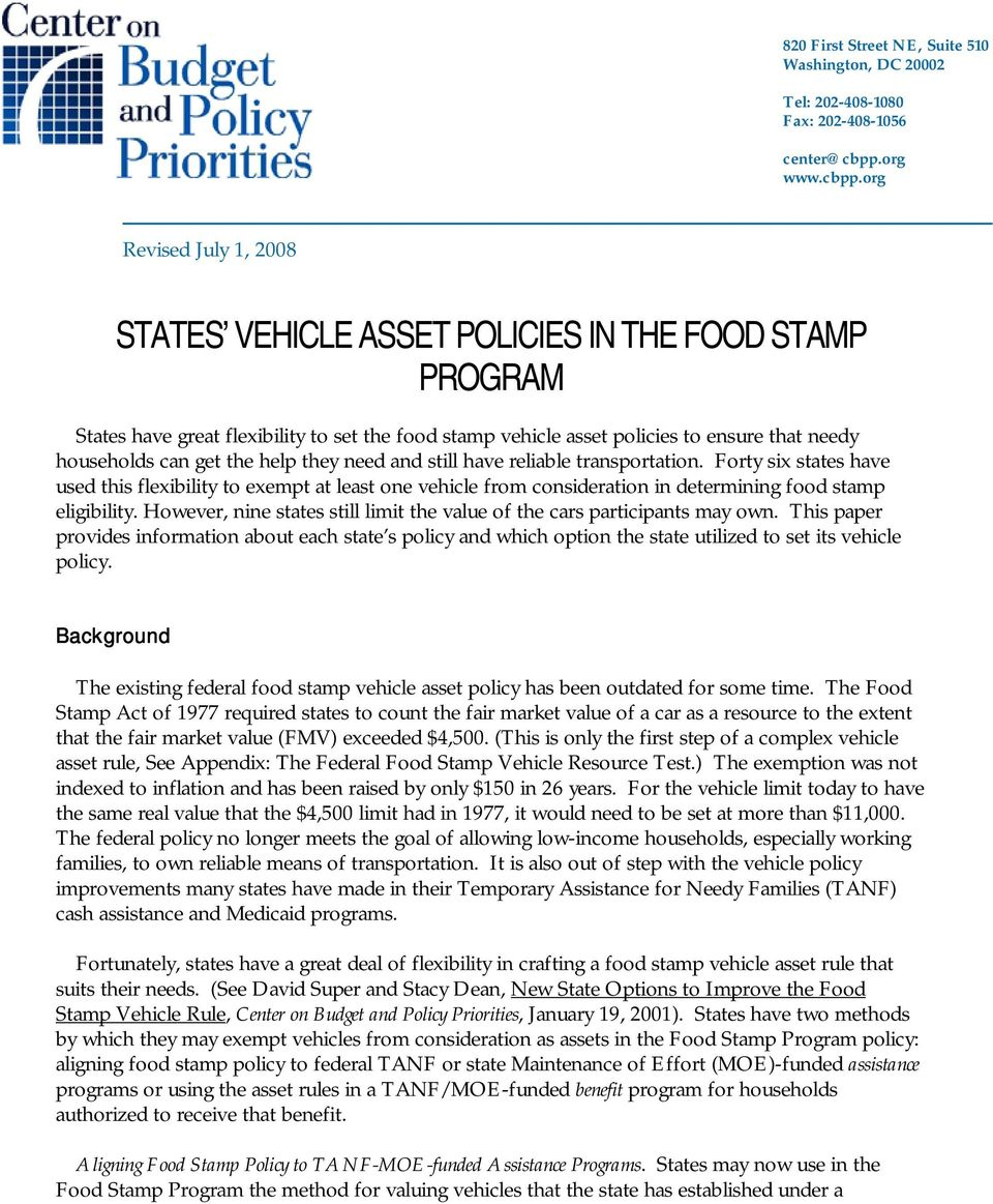org Revised July 1, 2008 STATES VEHICLE ASSET POLICIES IN THE FOOD STAMP PROGRAM States have great flexibility to set the food stamp vehicle asset policies to ensure that needy households can get the