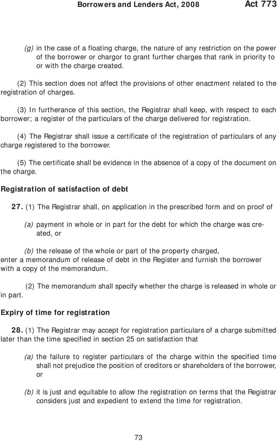 (3) In furtherance of this section, the Registrar shall keep, with respect to each borrower; a register of the particulars of the charge delivered for registration.