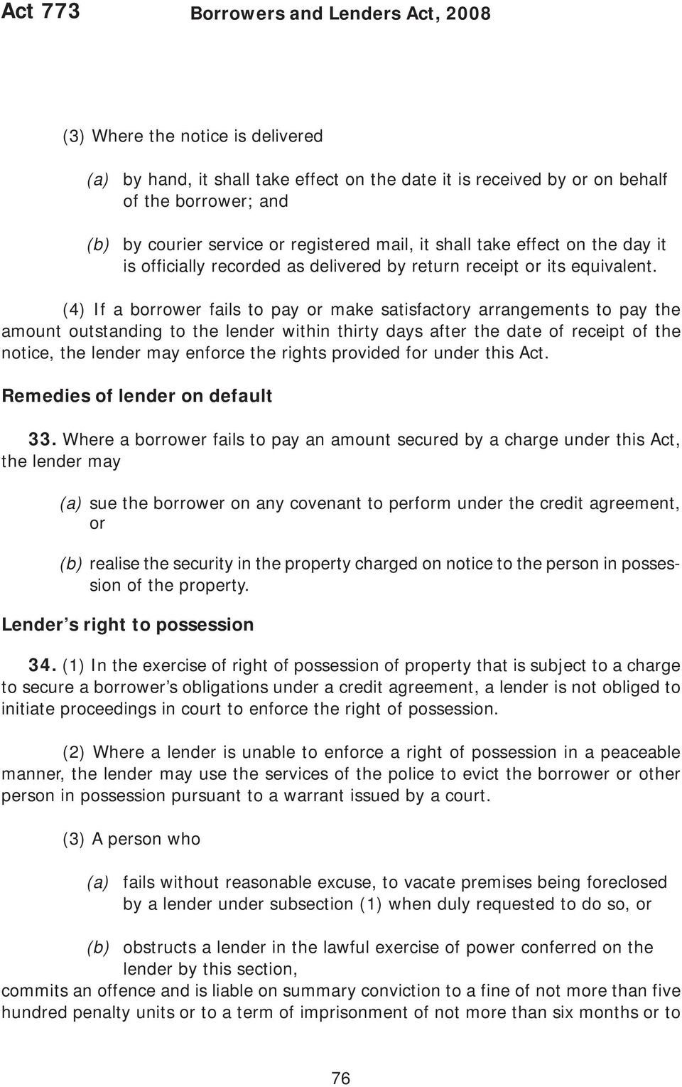 (4) If a borrower fails to pay or make satisfactory arrangements to pay the amount outstanding to the lender within thirty days after the date of receipt of the notice, the lender may enforce the