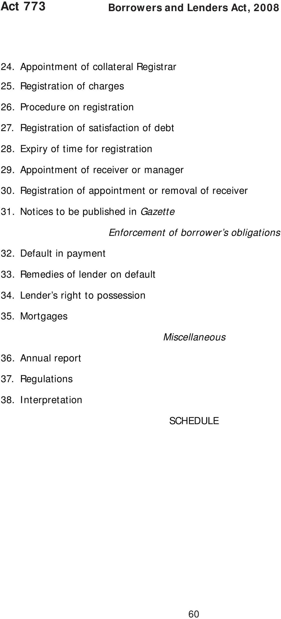 Registration of appointment or removal of receiver 31. Notices to be published in Gazette Enforcement of borrower s obligations 32.