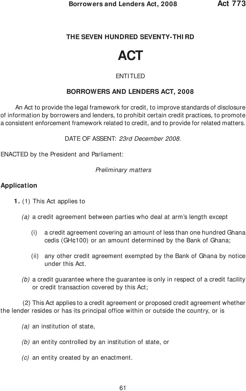 DATE OF ASSENT: 23rd December 2008. ENACTED by the President and Parliament: Application 1.
