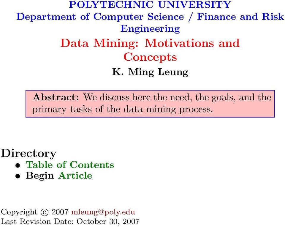 Ming Leung Abstract: We discuss here the need, the goals, and the primary tasks of the