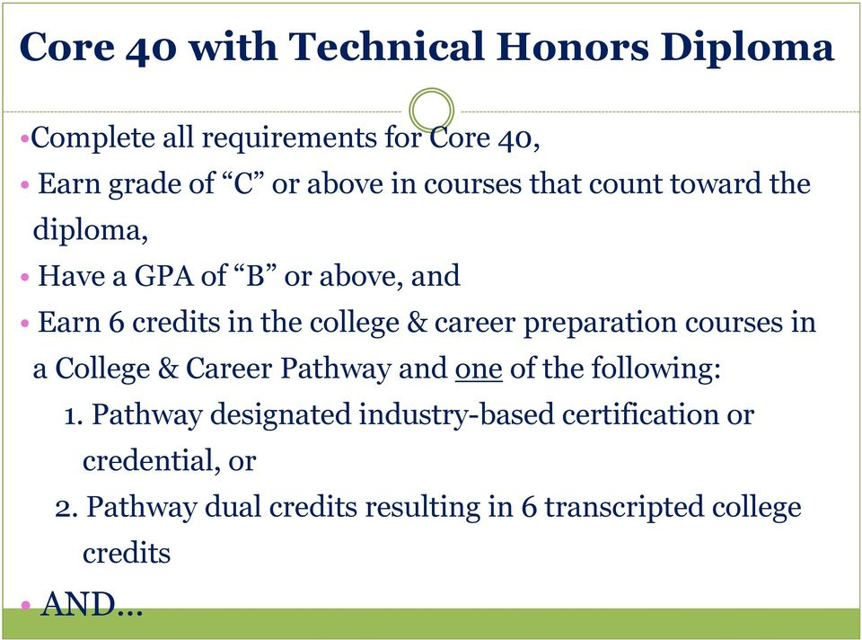 preparation courses in a College & Career Pathway and one of the following: 1.
