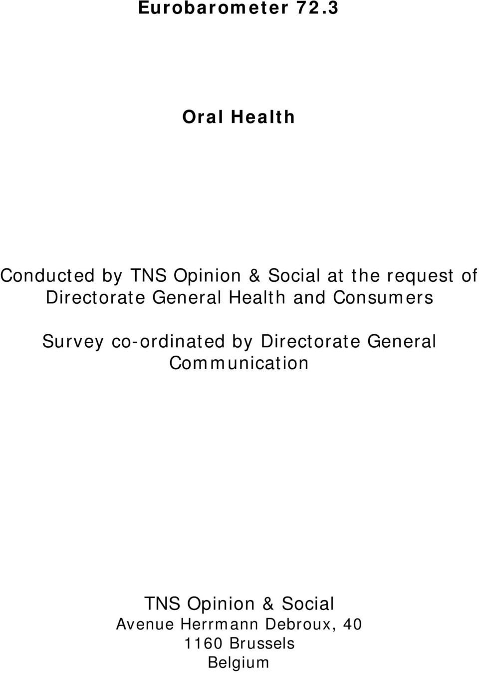 Survey co-ordinated by Directorate General Communication TNS