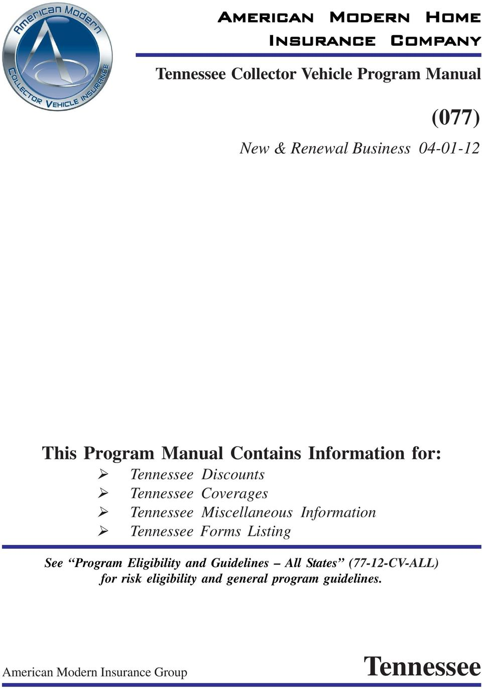 Tennessee Miscellaneous Information Tennessee Forms Listing See Program Eligibility and Guidelines All