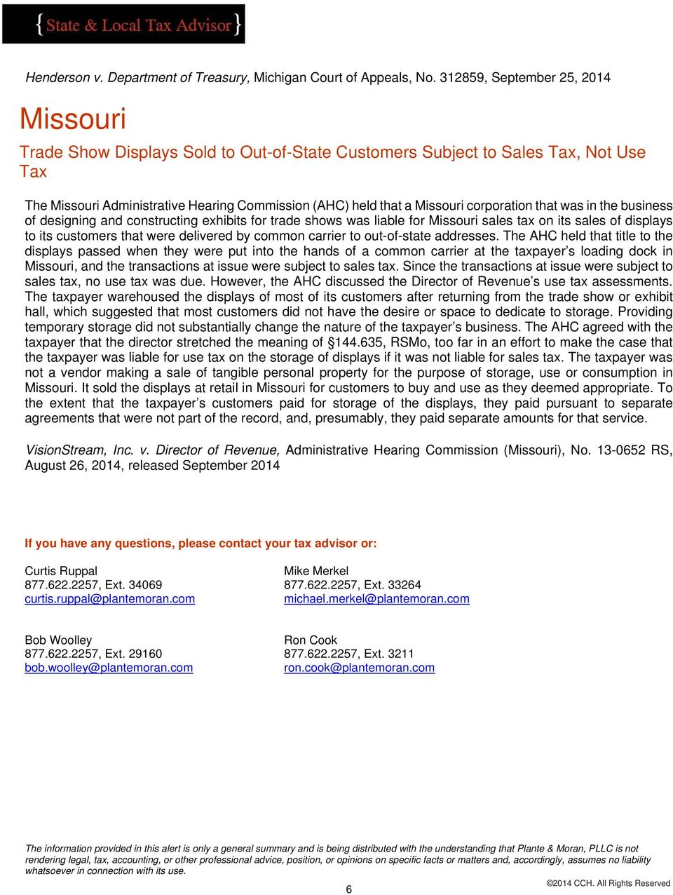 corporation that was in the business of designing and constructing exhibits for trade shows was liable for Missouri sales tax on its sales of displays to its customers that were delivered by common