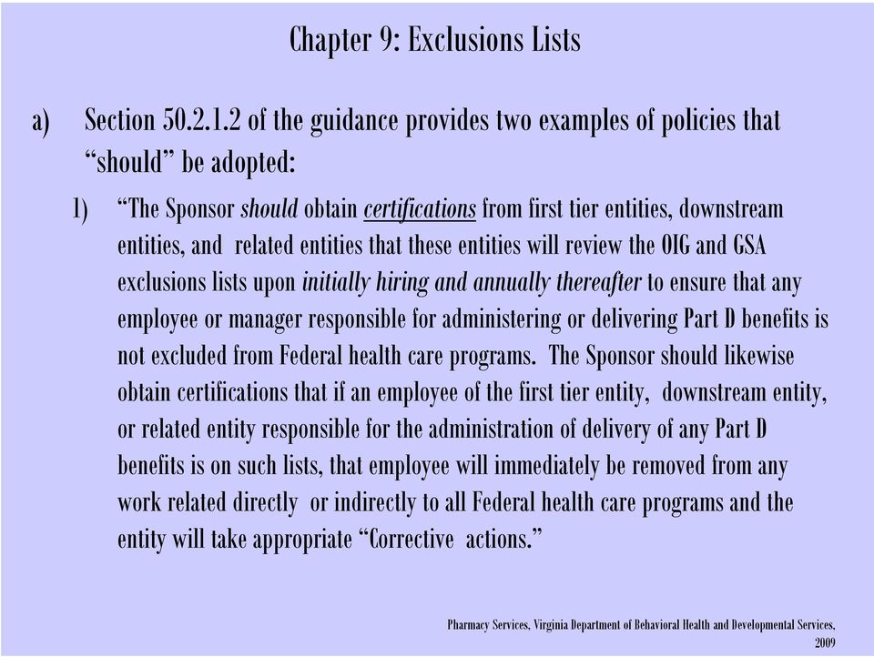 entities will review the OIG and GSA exclusions lists upon initially hiring and annually thereafter to ensure that any employee or manager responsible for administering or delivering Part D benefits