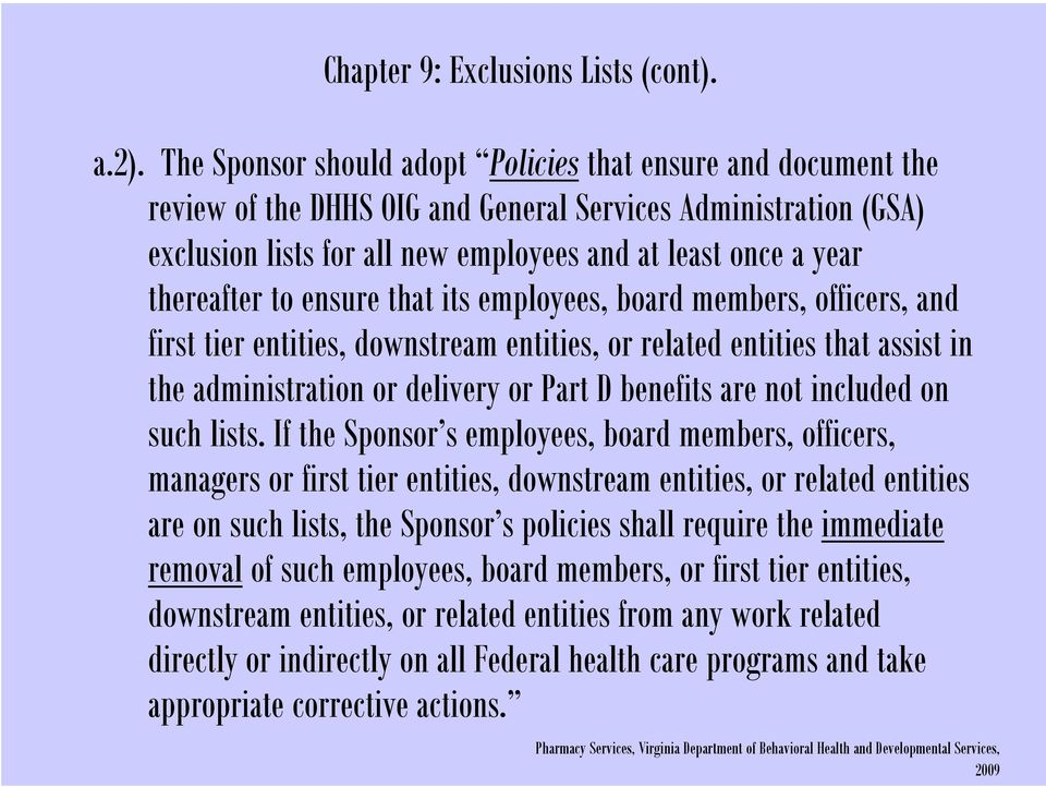 thereafter to ensure that its employees, board members, officers, and first tier entities, downstream entities, or related entities that assist in the administration or delivery or Part D benefits