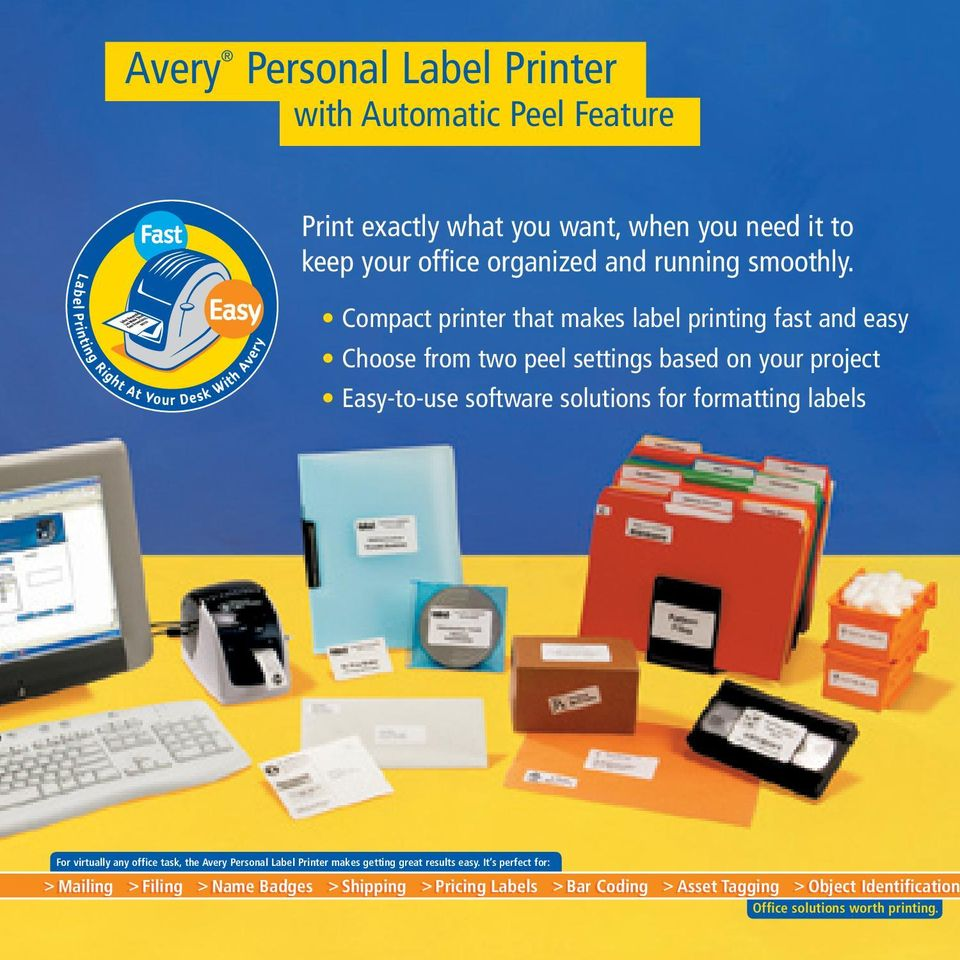 Compact printer that makes label printing fast and easy Choose from two peel settings based on your project Easy-to-use software solutions for
