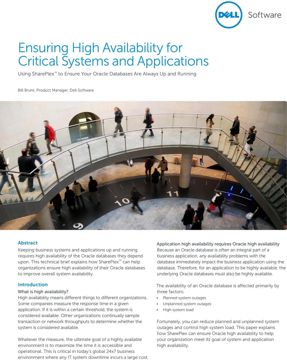 This technical brief explains how SharePlex can help organizations ensure high availability of their Oracle databases to improve overall system availability. Introduction What is high availability?